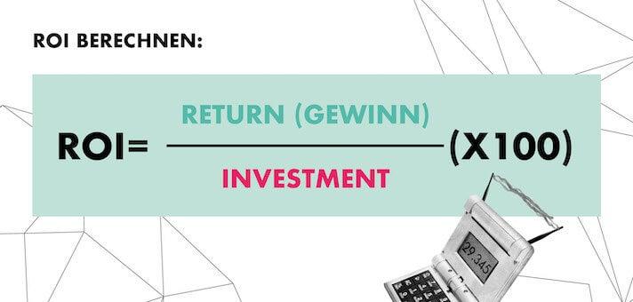 Den ROI berechnet man durch die Division von Gewinn durch Investment