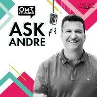 AskAndre OMR Education Podcast