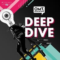 Deep Dive OMR Education Podcast