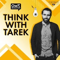 Think With Tarek OMR Education Podcast
