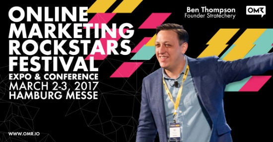 Ben Thompson Online Marketing Rockstars OMR17 Stratechery